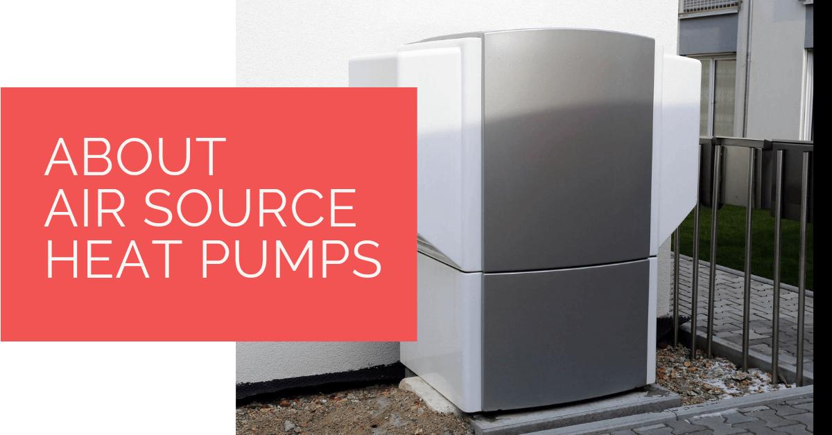 About Air Source Heat Pumps
