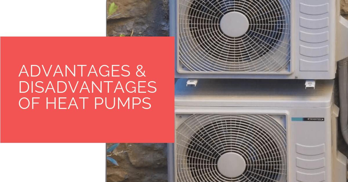 Advantages & Disadvantages of Heat Pumps