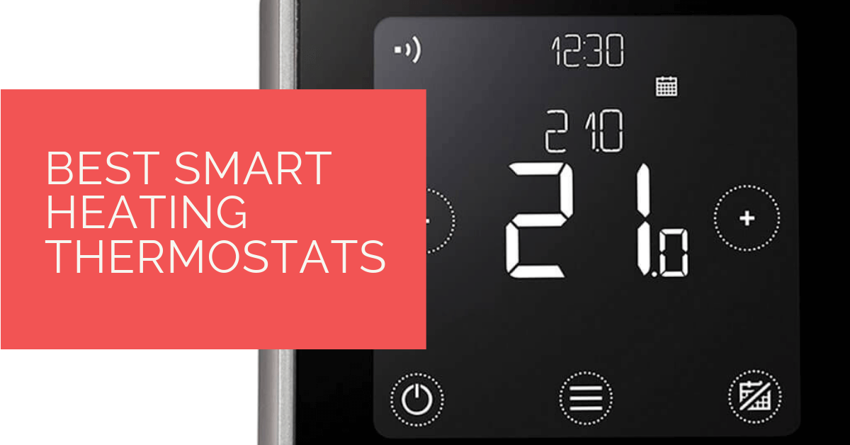 Best Smart Heating Thermostats