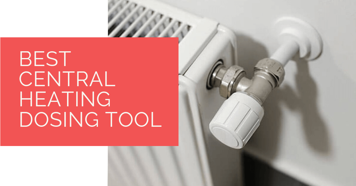 Best Central Heating Dosing Tool