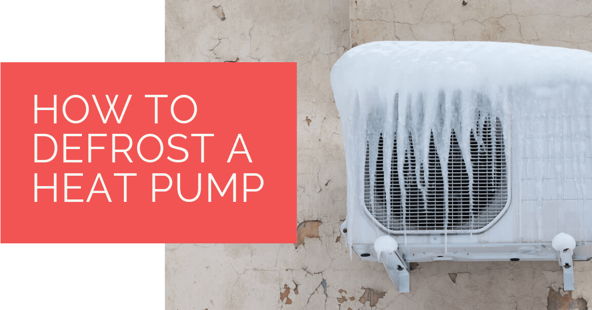 How to Defrost a Heat Pump