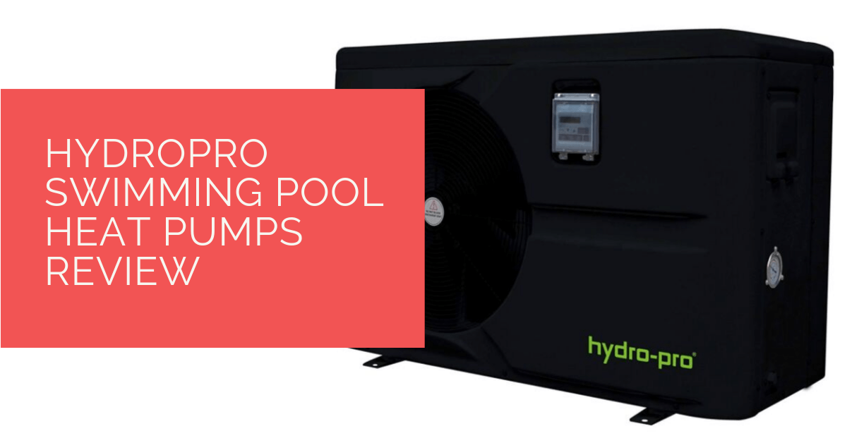 HydroPro Swimming Pool Heat Pumps Review