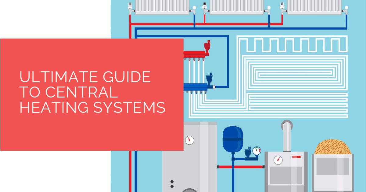 Ultimate Guide to Central Heating Systems
