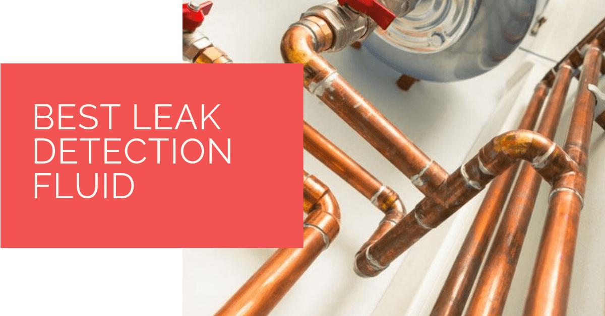 Best Leak Detection Fluid