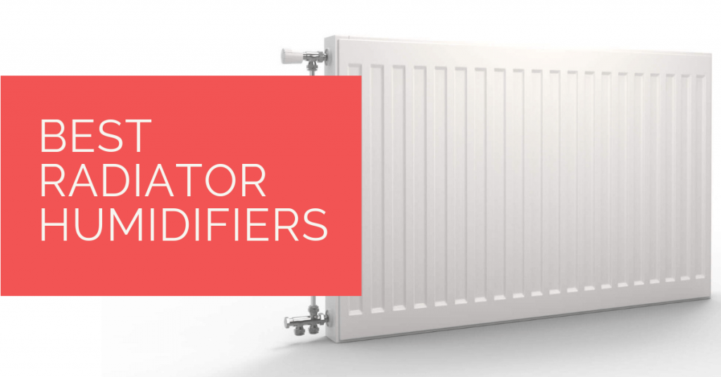 Best Radiator Humidifiers for 2020 Heat Pump Source