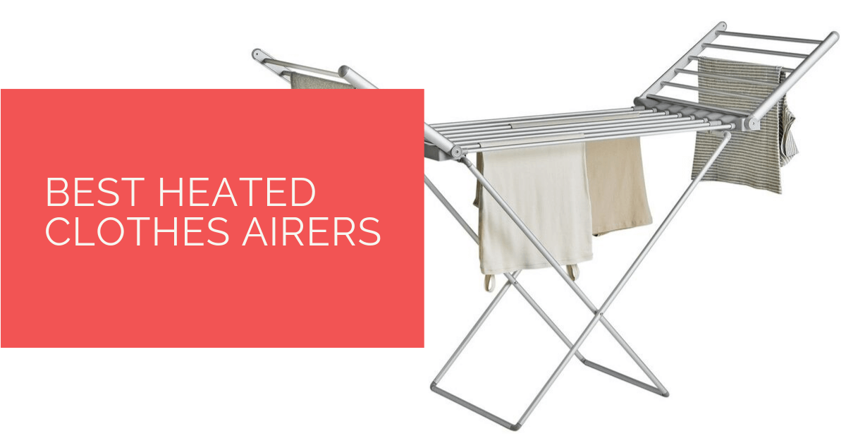 Best Heated Clothes Airers