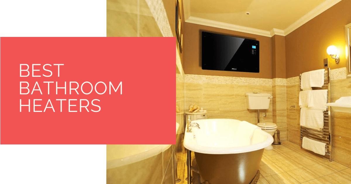 10 Best Bathroom Heaters in 2020