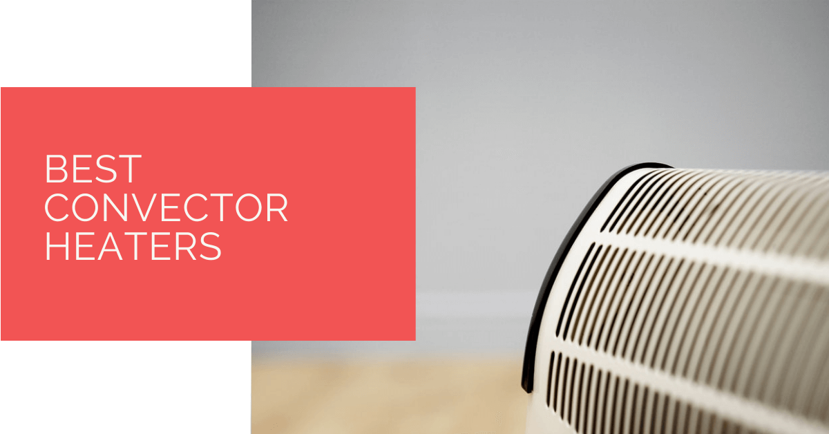 Best Convector Heaters