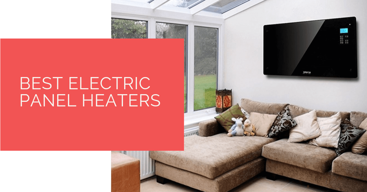 Best Electric Panel Heaters