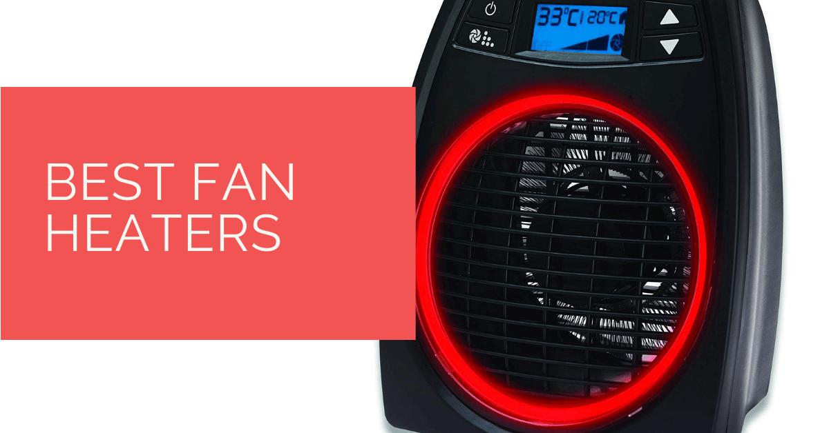 Best Fan Heaters