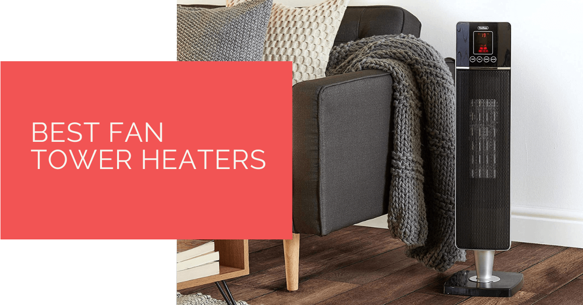 Best Fan Tower Heaters