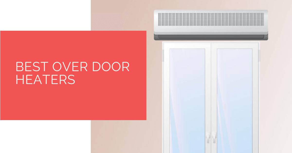 Best Over Door Heaters