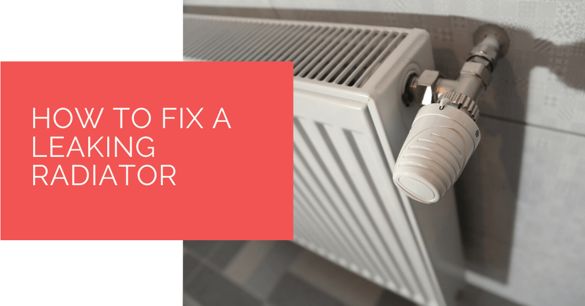 How to Fix a Leaking Radiator