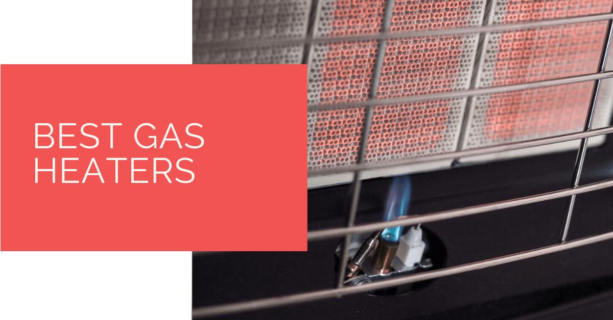Best Gas Heaters