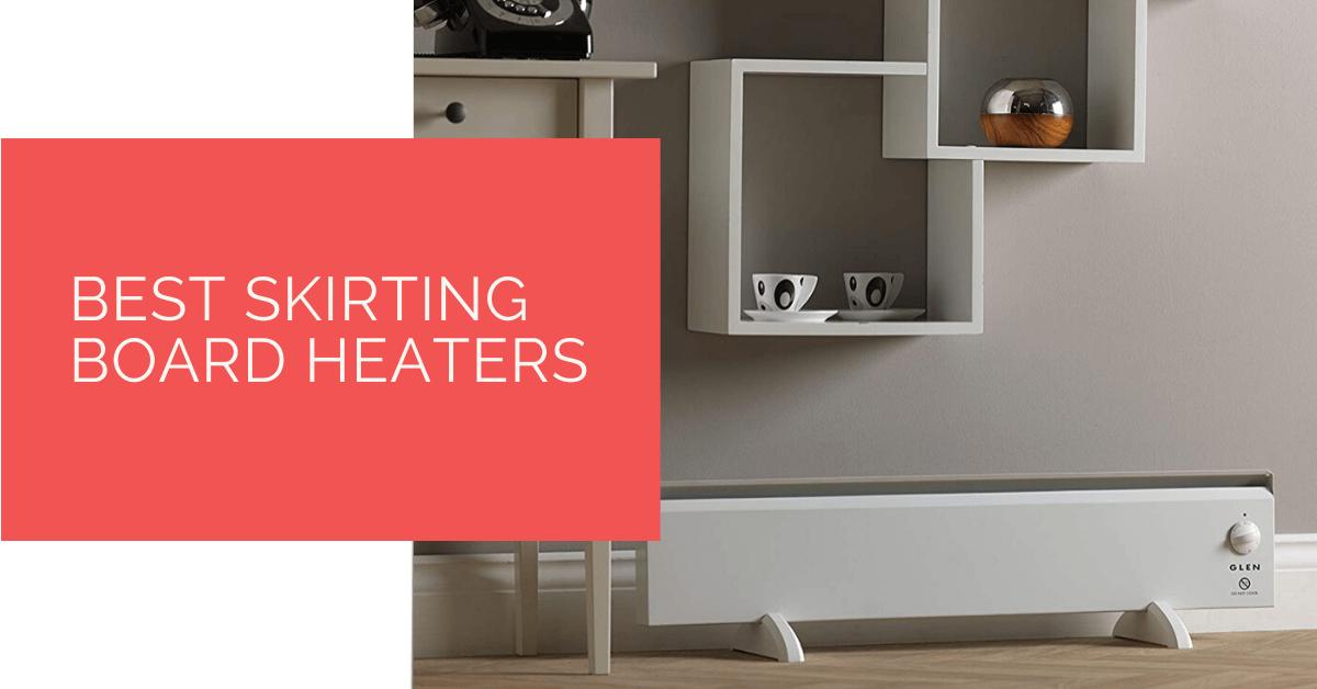 Best Skirting Board Heaters