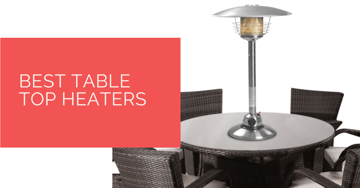 Best Table Top Heaters