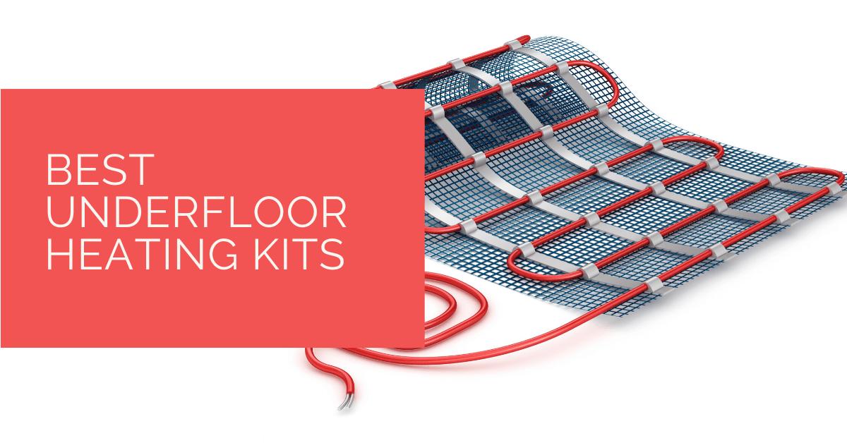 Best Underfloor Heating Kits