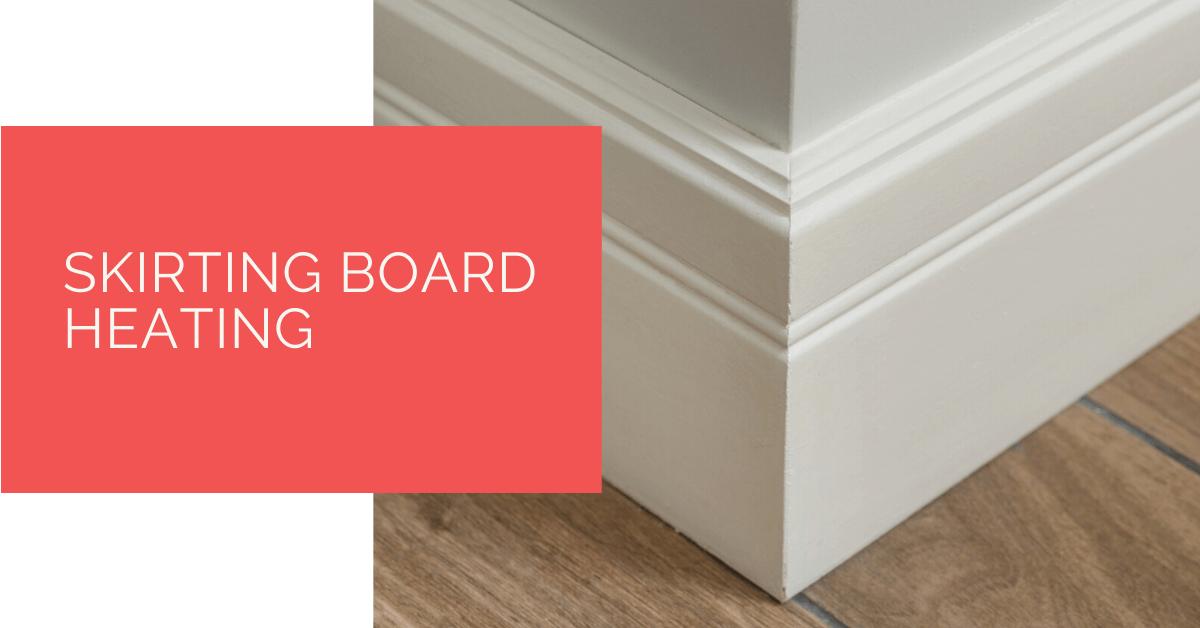 Skirting Board Heating