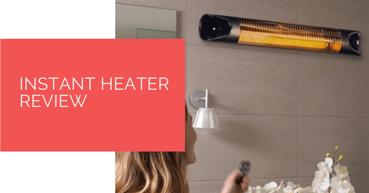 Instant Heater Review