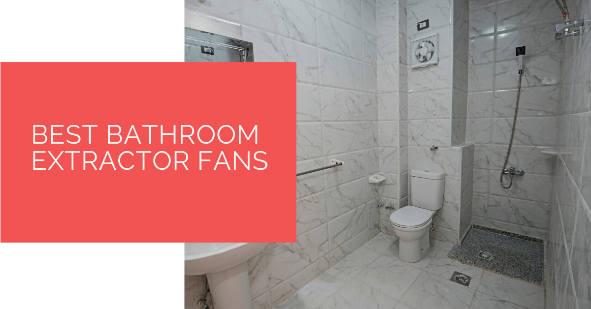 Best Bathroom Extractor Fans