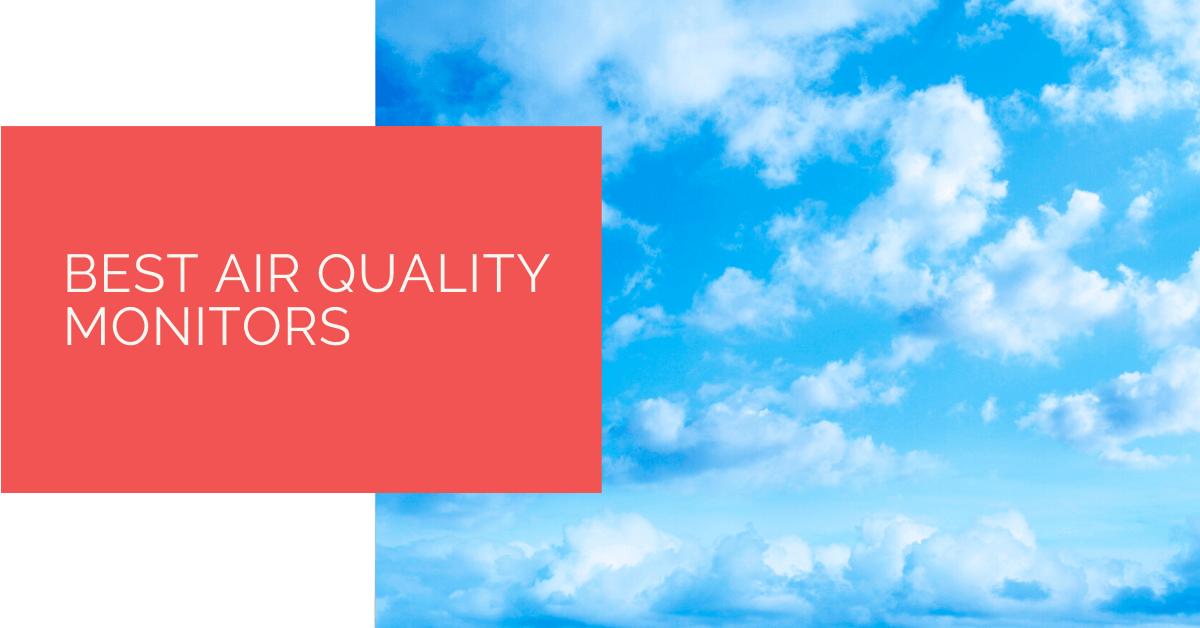 Best Air Quality Monitors