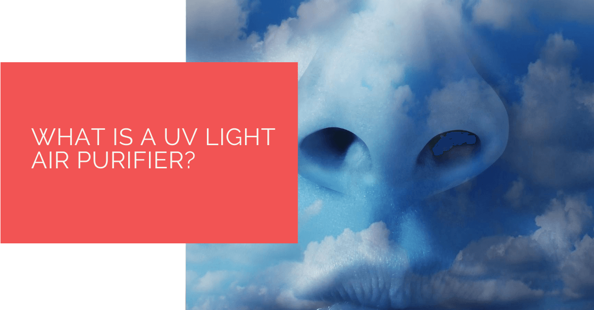 What Is a UV Light Air Purifier?
