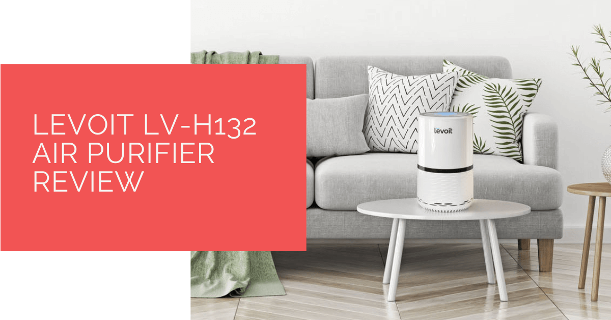 Levoit LV-H132 Air Purifier Review